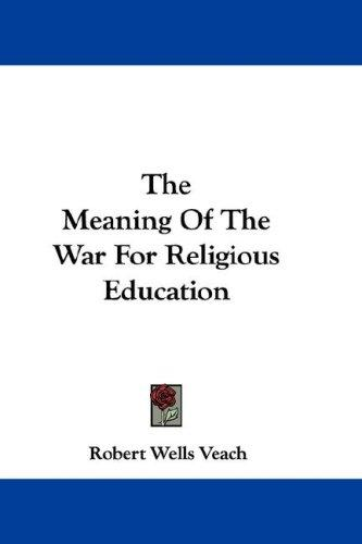 Download The Meaning Of The War For Religious Education