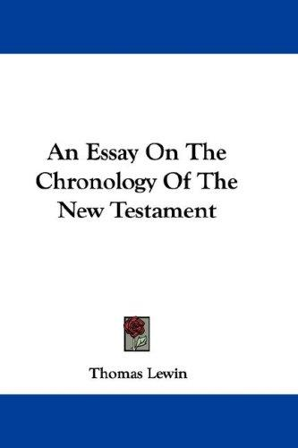 An Essay On The Chronology Of The New Testament