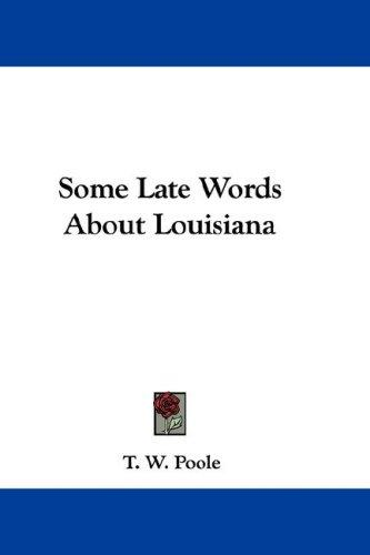 Some Late Words About Louisiana