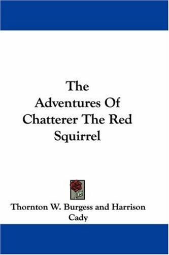 Download The Adventures Of Chatterer The Red Squirrel