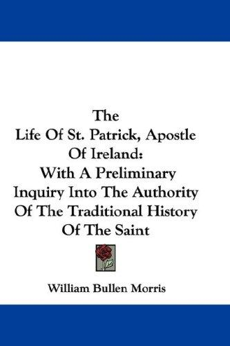 The Life Of St. Patrick, Apostle Of Ireland