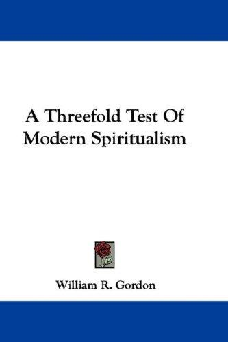 A Threefold Test Of Modern Spiritualism