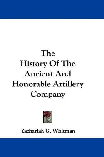 Download The History Of The Ancient And Honorable Artillery Company