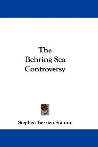 The Behring Sea Controversy