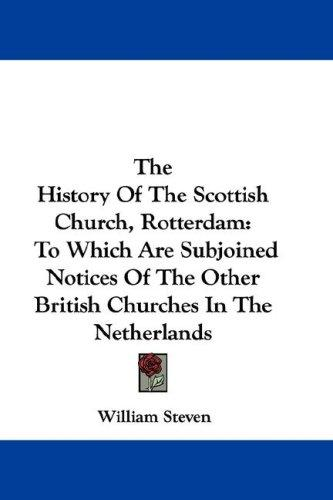 The History Of The Scottish Church, Rotterdam