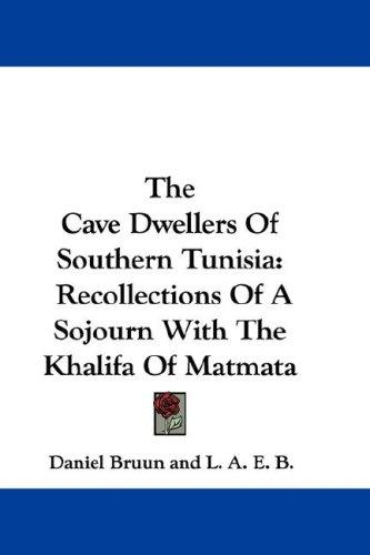 Download The Cave Dwellers Of Southern Tunisia