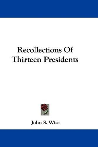 Download Recollections Of Thirteen Presidents
