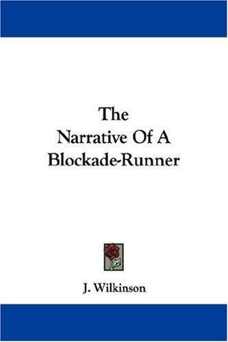 Download The Narrative Of A Blockade-Runner