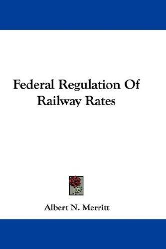Download Federal Regulation Of Railway Rates
