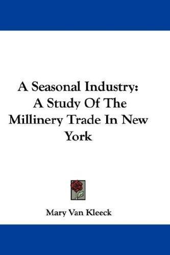 A Seasonal Industry
