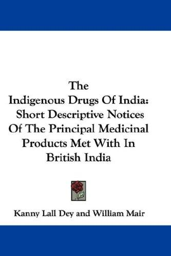 The Indigenous Drugs Of India