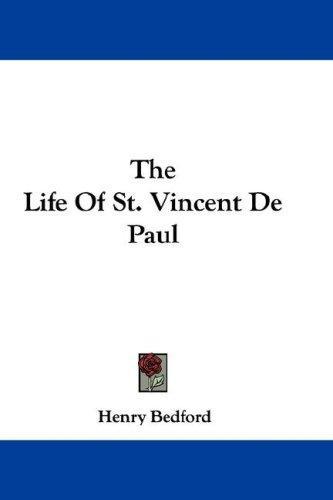 The Life Of St. Vincent De Paul