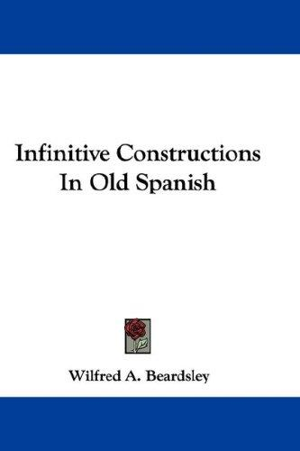 Download Infinitive Constructions In Old Spanish