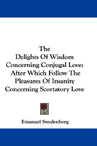 The Delights Of Wisdom Concerning Conjugal Love