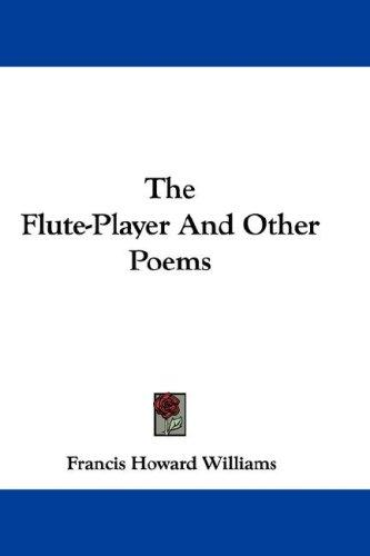 The Flute-Player And Other Poems