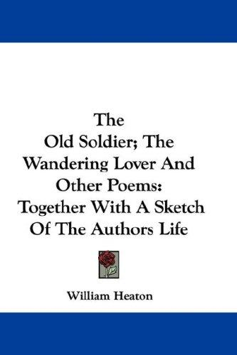 Download The Old Soldier; The Wandering Lover And Other Poems
