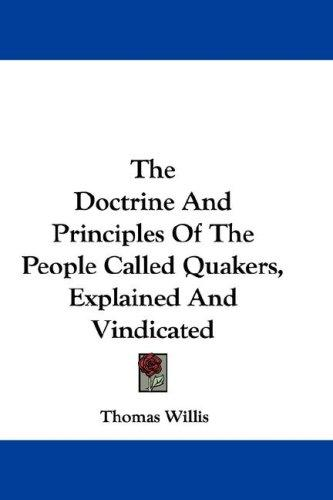 Download The Doctrine And Principles Of The People Called Quakers, Explained And Vindicated