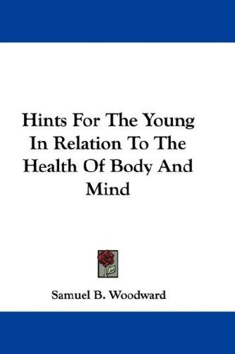 Download Hints For The Young In Relation To The Health Of Body And Mind