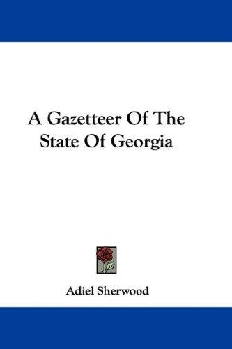 Download A Gazetteer Of The State Of Georgia