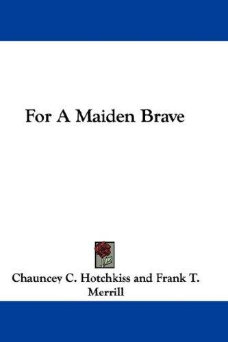 For A Maiden Brave