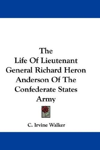 Download The Life Of Lieutenant General Richard Heron Anderson Of The Confederate States Army