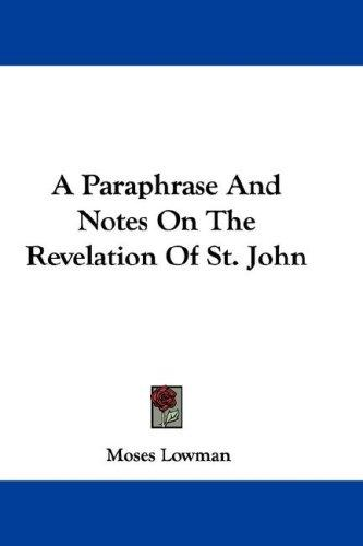 Download A Paraphrase And Notes On The Revelation Of St. John