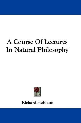 A Course Of Lectures In Natural Philosophy