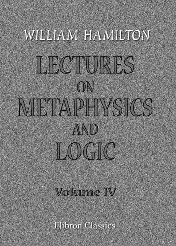 Download Lectures on Metaphysics and Logic