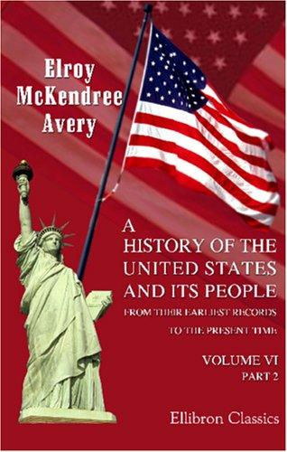Download A History of the United States and Its People from Their Earliest Records to the Present Time