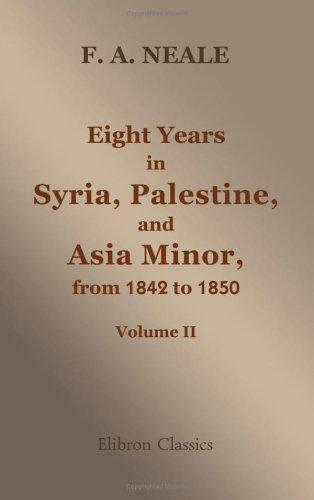 Eight Years in Syria, Palestine, and Asia Minor, from 1842 to 1850