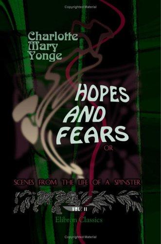 Hopes and Fears; or, Scenes from the Life of a Spinster