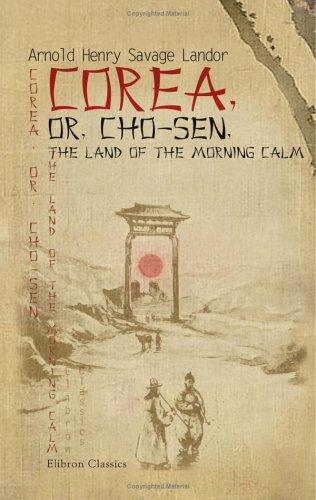 Download Corea, or, Cho-sen, the Land of the Morning Calm