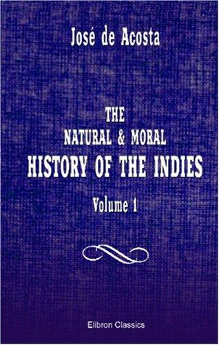 The Natural & Moral History of the Indies