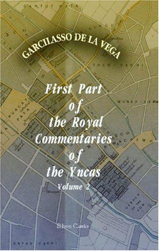 Download First Part of the Royal Commentaries of the Yncas