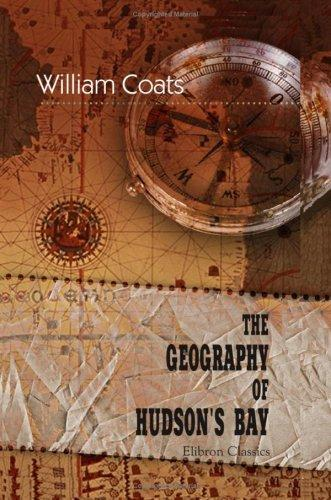 Download The Geography of Hudson's Bay