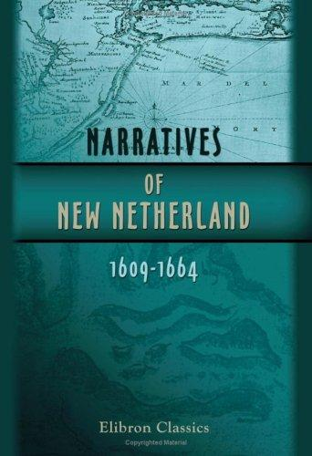 Download Narratives of New Netherland, 1609-1664