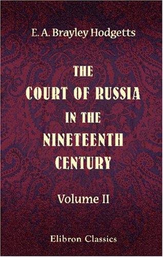 Download The Court of Russia in the Nineteenth Century