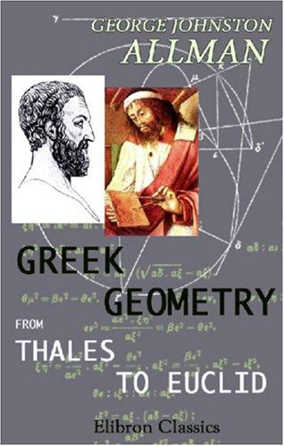 Greek Geometry from Thales to Euclid