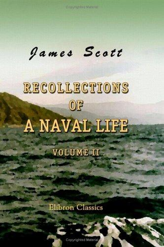 Download Recollections of a Naval Life