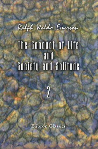 Download The Conduct of Life and Society and Solitude
