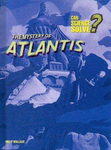 The Mystery of Atlantis (Can Science Solve)