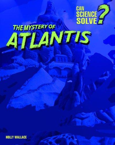 The Mystery of Atlantis (Can Science Solve?)