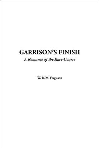 Garrison's Finish, a Romance of the Race-Course