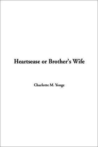 Download Heartsease or Brother's Wife
