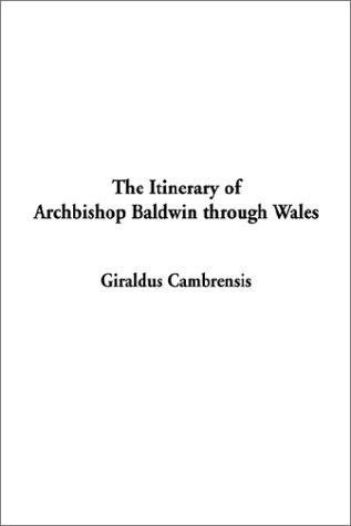 The Itinerary of Archbishop Baldwin Through Wales