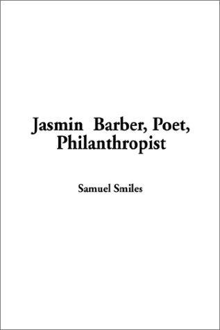Jasmin  Barber, Poet, Philanthropist
