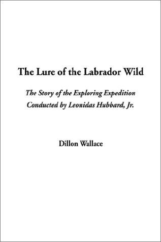 Download The Lure of the Labrador Wild