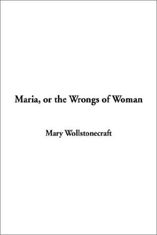 Download Maria, or the Wrongs of Woman