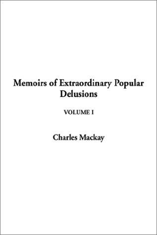 Download Memoirs of Extraordinary Popular Delusions