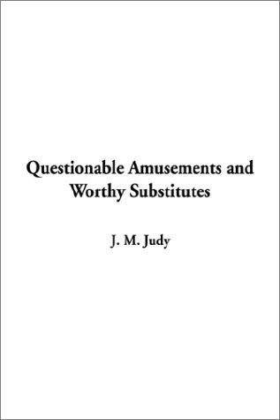 Download Questionable Amusements and Worthy Substitutes